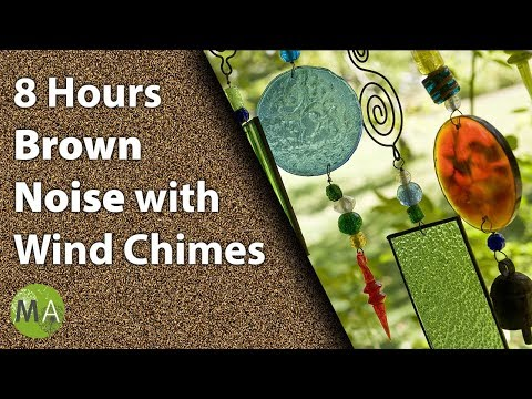 8 Hours Brown Noise with Wind Chimes for Sleep, Relaxation