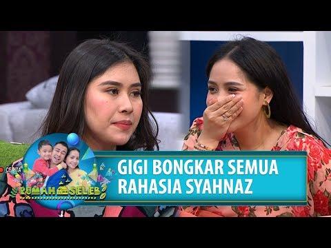 BONGKAR! Gigi Bongkar Rahasia Syahnaz - Rumah Seleb (22/8) PART 5