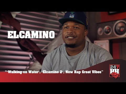 """ElCamino - """"Walking On Water"""", """"Elcamino 2"""", New Rap Great Vibes (247HH EXCL)"""