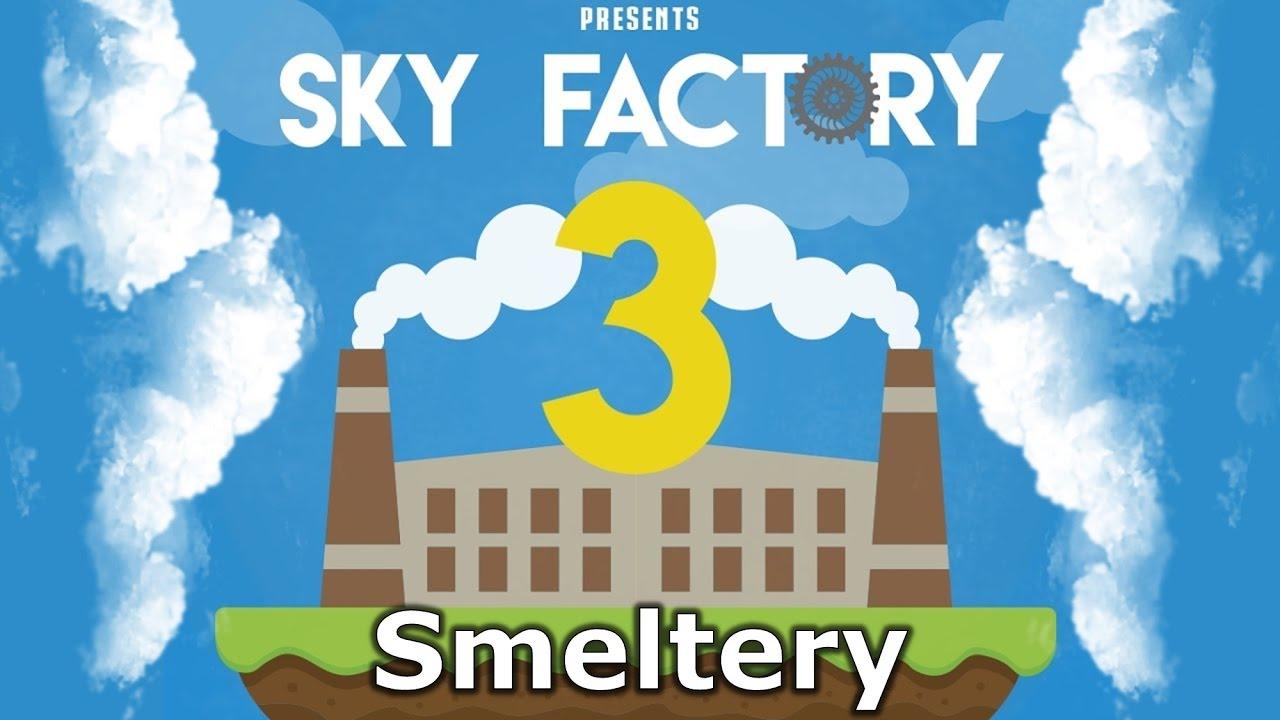 Sky Factory 3 - 4 - Smeltery - YouTube