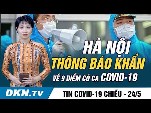 Tin COVID-19 chiều 24/5: Hà Nội thông báo khẩn tìm người đến 9 điểm có ca Covid-19