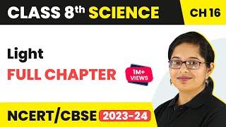 Light Full Chapter Class 8 Science   NCERT Science Class 8 Chapter 16