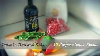 Double Roasted Salsa Recipe - All Purpose Sauce Recipe