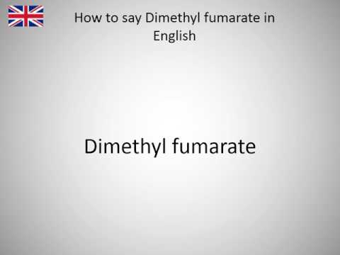 How to say Dimethyl fumarate in English?