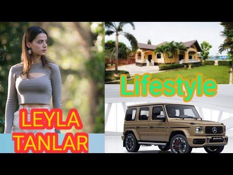 Leyla Tanlar lifestyle 2020, biography, height, eyes, affairs, age, net Worth, graduation, birth