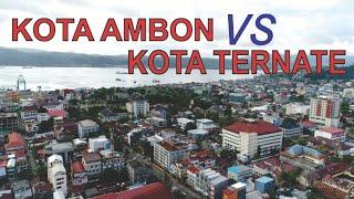 Kota Ambon Vs Kota Ternate, Ibukota Provinsi dan Kota Terbesar di Maluku dan Maluku Utara