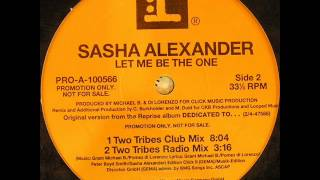 Sasha Alexander Let Me Be The One Two Tribes Club Mix