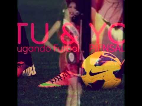 Tu Y Yo Jugando Futbol Piensaloo Youtube
