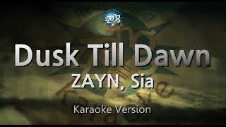 ZAYN, Sia-Dusk Till Dawn (Melody) (Karaoke Version) [ZZang KARAOKE]