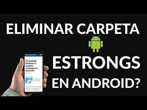 ¿Cómo Eliminar la Carpeta .estrongs en Android?