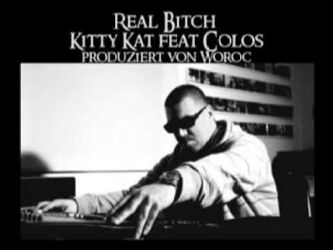Real Bitch - Kitty Kat feat Colos