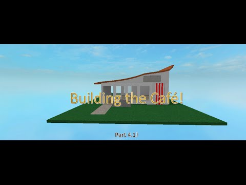 Roblox: How to Script a Cafe! Part 4 1 | Constructing the Cafe!