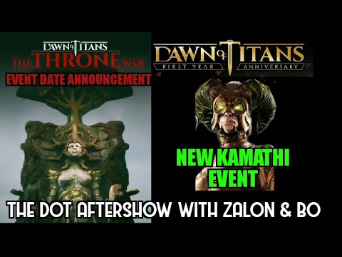 Dawn of Titans- The Dot Aftershow with Zalon & Bo- Tw Date Announced and New Kamathi Event