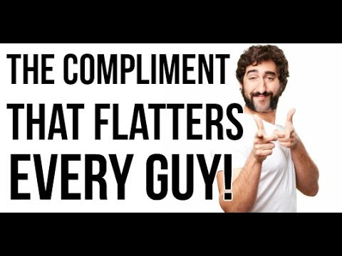 How to Compliment a Man to Make Him Want You More