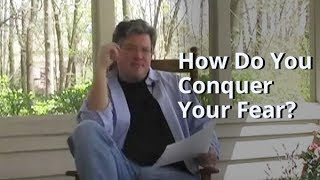 How Do You Conquer Your Fear? - Real Estate Investing