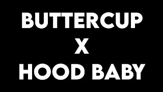 Download (1 HOUR) Buttercup x Hood Baby  (Full Version)