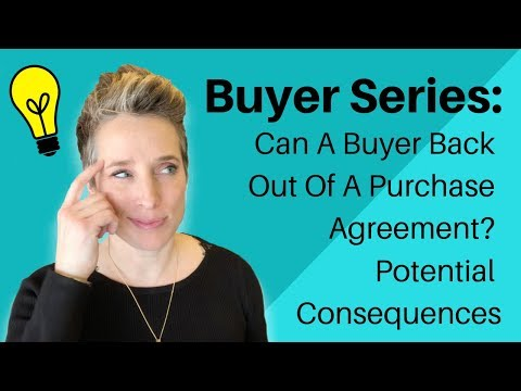 Buyer Series: Can A Buyer Back Out Of A Purchase Agreement? Potential Consequences
