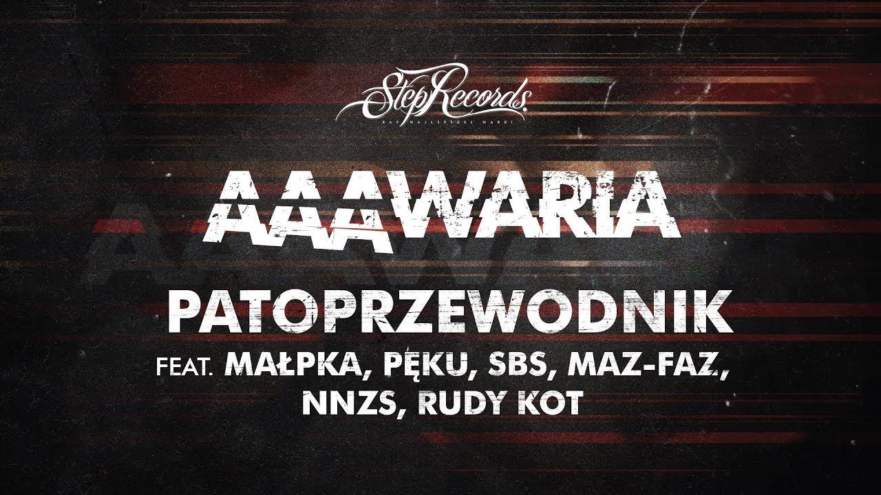 AAAWARIA ft. MAŁPKA, PĘKU, SBS, MAZ-FAZ, NNZS, RUDY KOT – PATOPRZEWODNIK