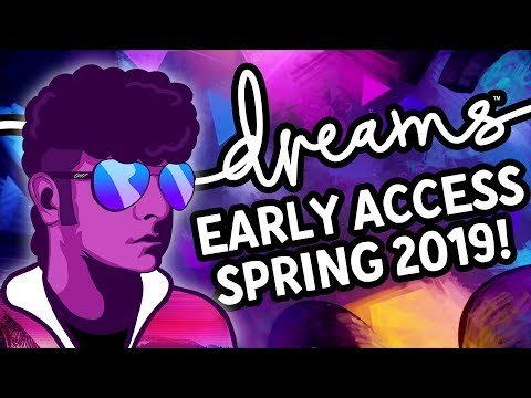 Dreams PS4: Early Access in Spring This Year!