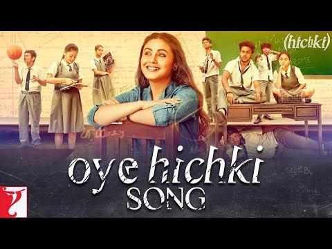 Oye Hichki Song | Hichki | Rani Mukerji | Harshdeep Kaur | Jasleen Royal