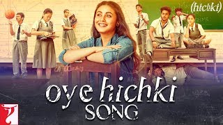 Oye Hichki Video Song | Hichki (2018)