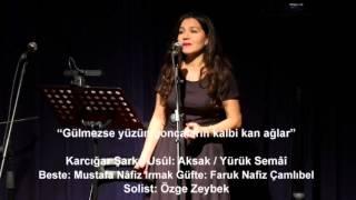 """Özge Zeybek - Karcığar Şarkı """"Gülmezse yüzün goncaların kalbi kan ağlar"""""""