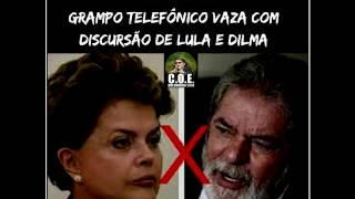 GRAMPO TELEFÔNICO VAZA DE DISCUSSÃO DE LULA E DILMA