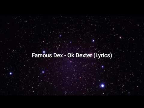 """Famous Dex """"Ok Dexter"""" Lyrics"""