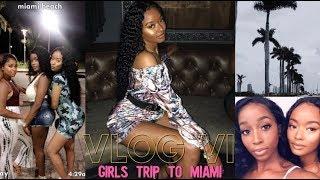 VLOG VI | GIRLS TRIP TO MIAMI PT. 1 | SUMMER 2018