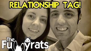 RELATIONSHIP TAG! | Day 2163 - TheFunnyrats
