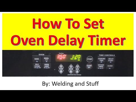How To Delay Start Your GE Electric Oven By Welding And Stuff