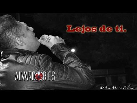 Alvaro Rios - Lejos de ti - VideoLirics