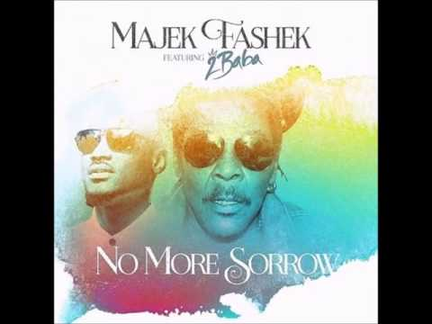 Majek Fashek   No More Sorrow ft  2Baba
