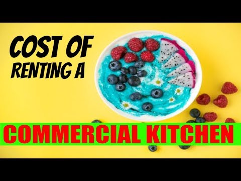 How To Start A Food Business: Renting A Commercial Kitchen Costs