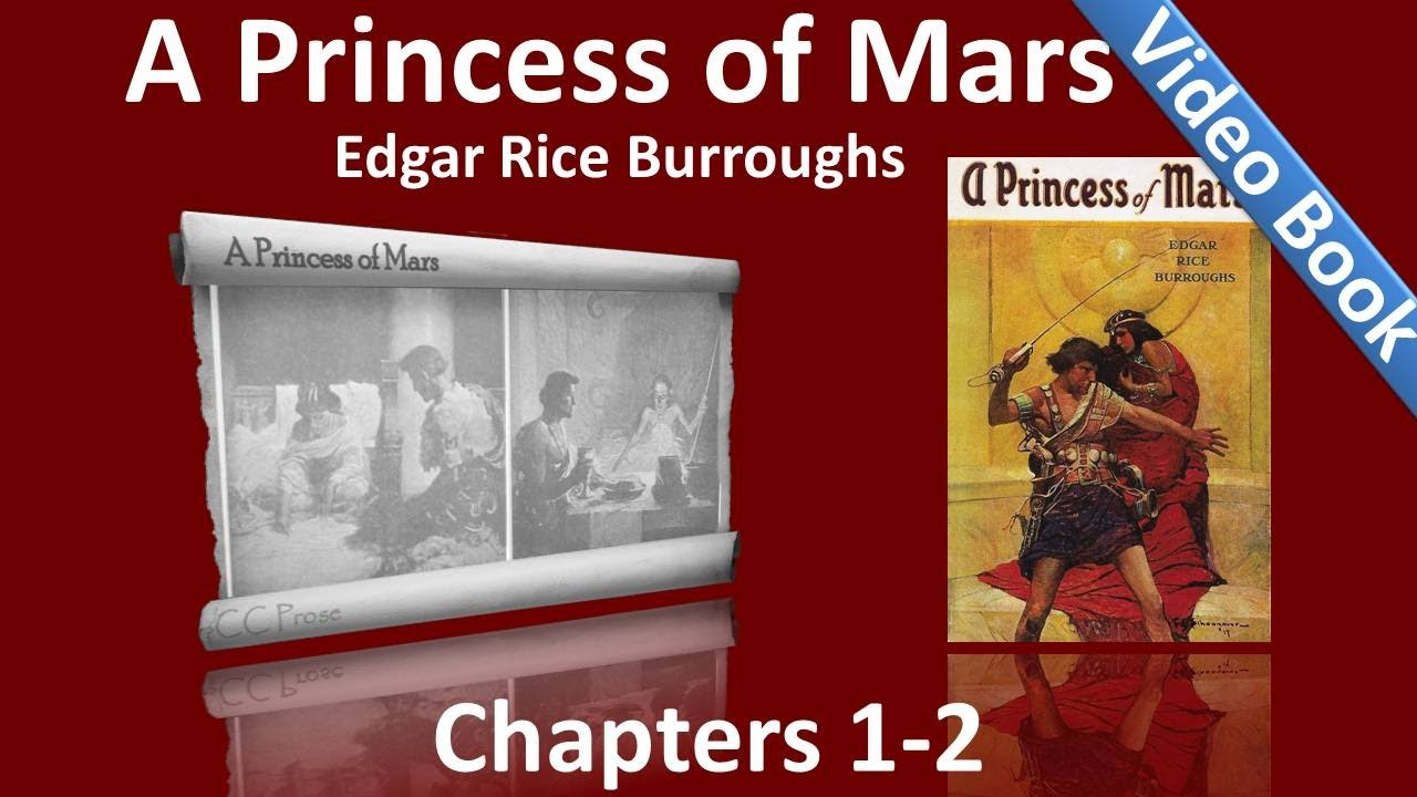 A Princess of Mars by Edgar Rice Burroughs Chapters 01 - 02