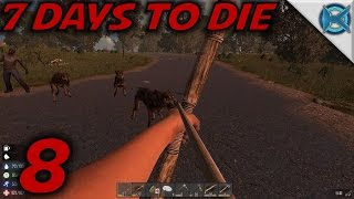 7 Days to Die -Ep. 8-