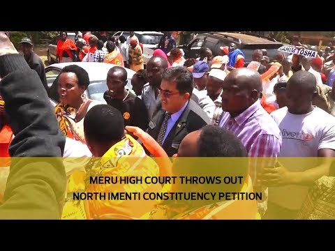 Meru high court throws out North Imenti constituency petition