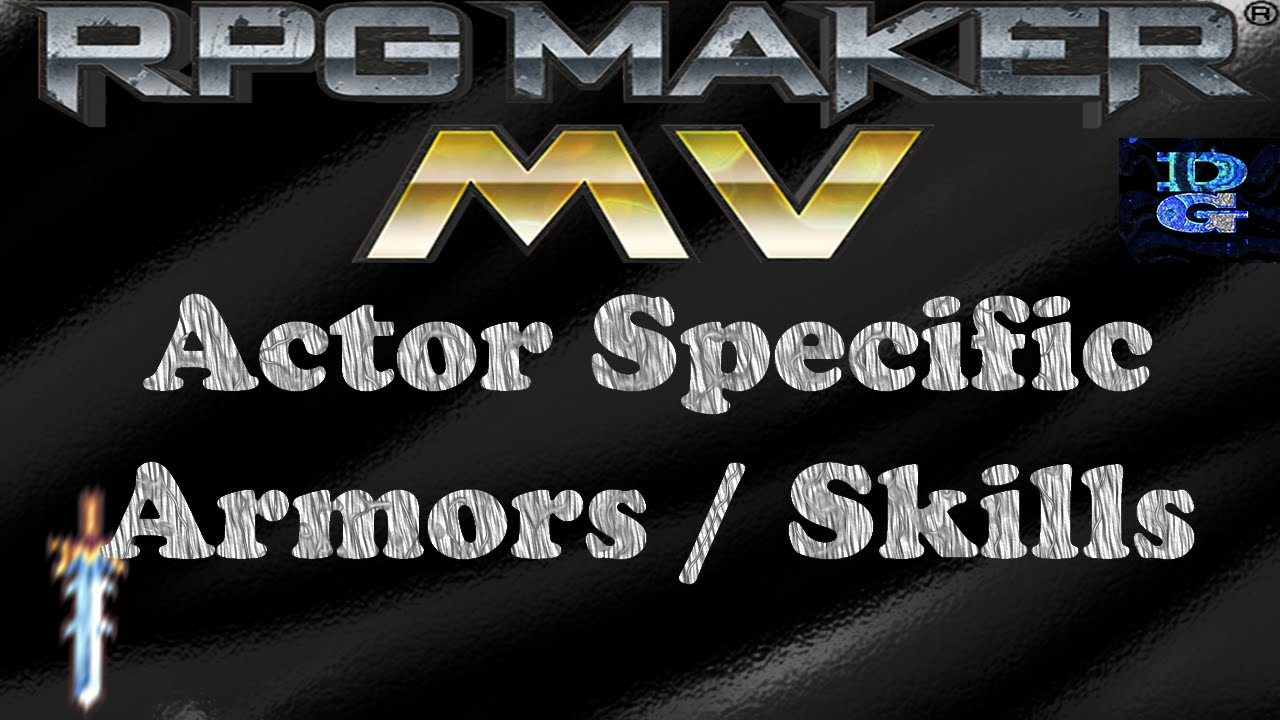 rpg maker mv actor specific armor and skills rpg maker mv actor specific armor and skills