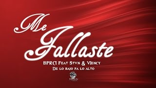 Me Fallaste (Video Lyric) - BPRCI Feat. Stven & Viency