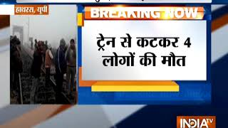 UP: Train runs over 4 people due to dense fog in Hathras