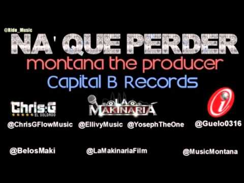 Montana The Producer Ft. Chris G, Yoseph The One Y Ellivy - Na Que Perder (Official Preview)
