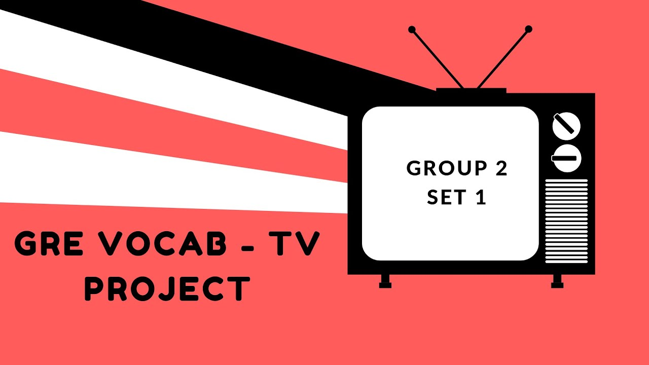 (GRE Vocab - TV Project) Learn GRE Words From Your Favorite TV Shows: Group 2, Set 1