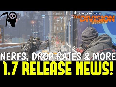 The Division: 1.7 RELEASE NEWS! Nerfs, Classified Drop Rates & More! (State of the Game)