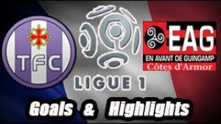 Toulouse vs Guingamp - Goals & Highlights - Ligue 1