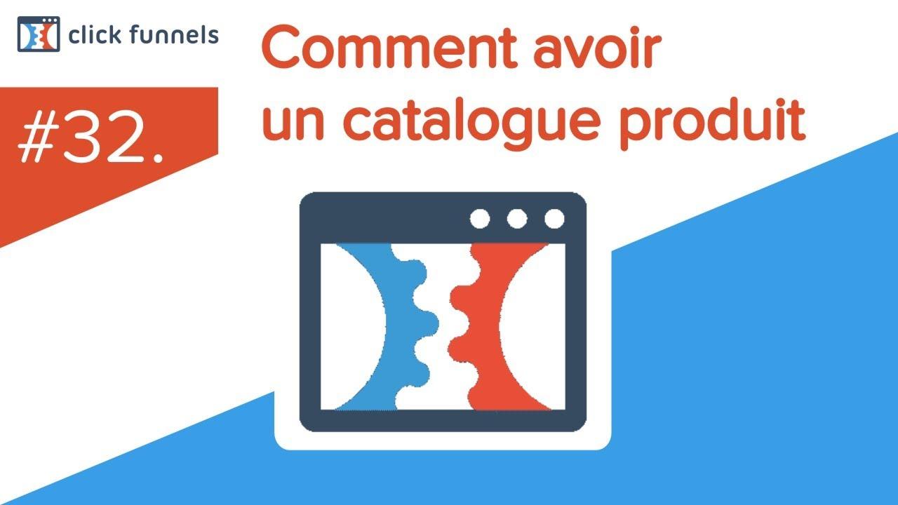 32. Comment avoir un catalogue produit sur clickfunnels