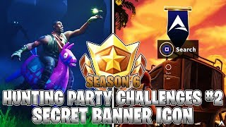 SECRET BANNER ICON LOCATION! Week 2 Hunting Party Challenges (Fortnite Season 6)
