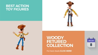 Woody Fetured Collection Best Action Toy Figures