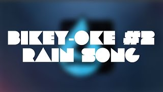 Bikey-oke #2 - Rain Song (A Capella)