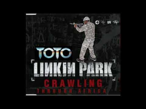 Crawling Through Africa (Linkin Park x Toto)