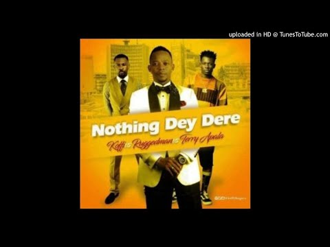 Koffi Ft. Ruggedman & Terry Apala – Nothing Day Dere